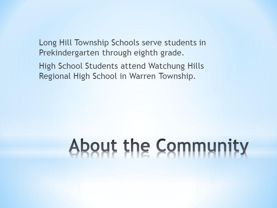Long Hill Township Schools serve students in Prekindergarten through eighth grade.