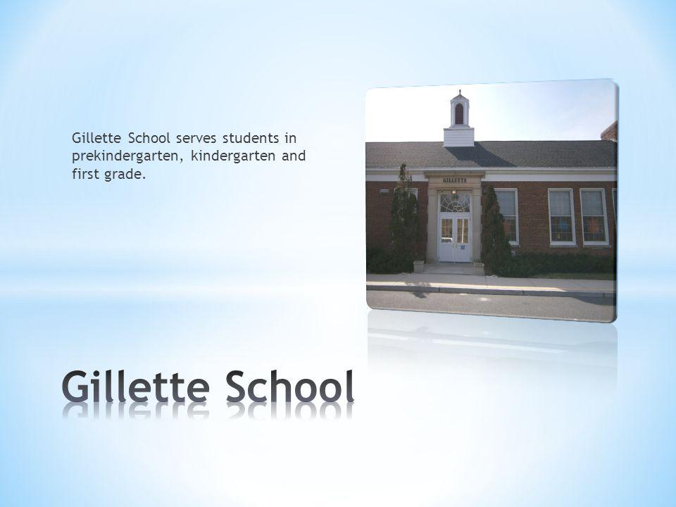 Gillette School serves students in prekindergarten, kindergarten and first grade.