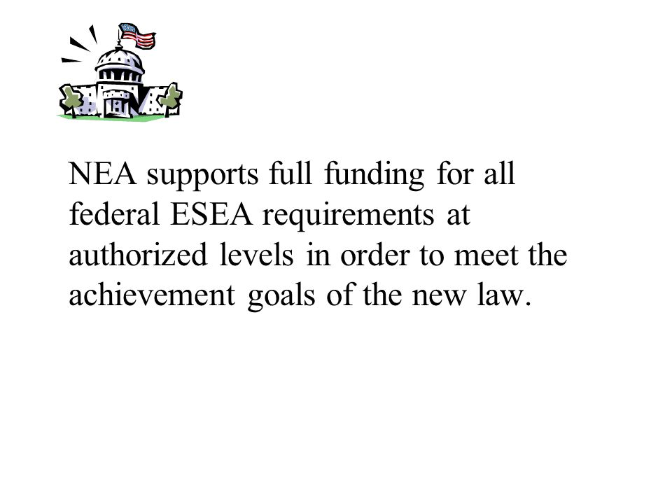 NEA PRIORITIES FOR ESEA