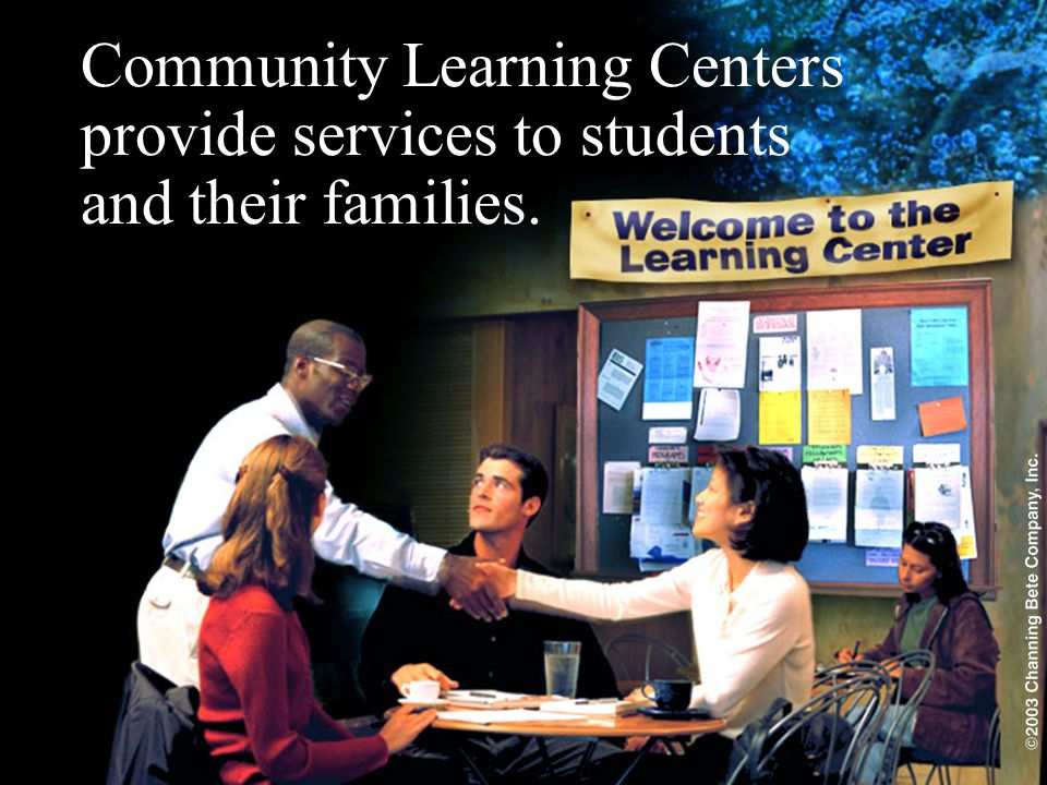 Community Learning Centers provide services to students and their families.