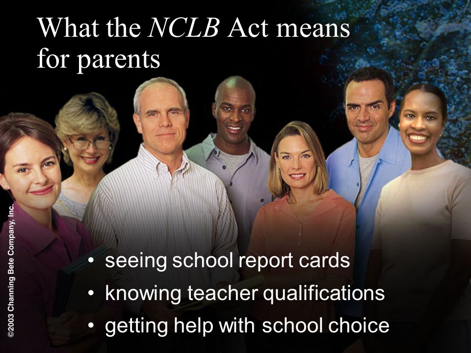 What the NCLB Act means for parents seeing school report cards knowing teacher qualifications getting help with school choice