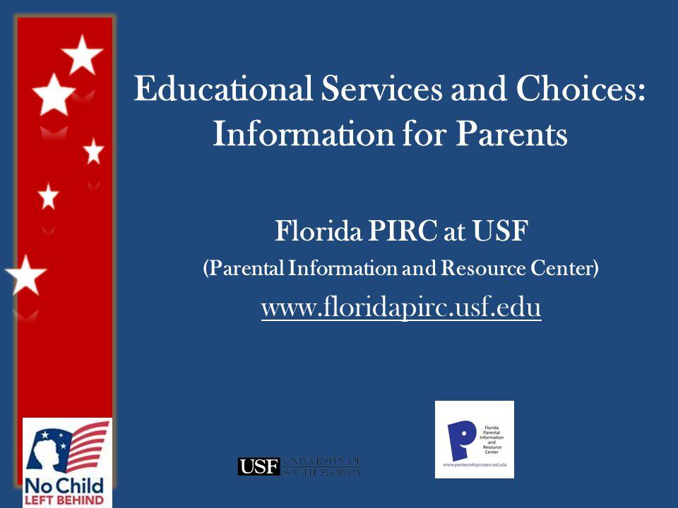 Florida School Choice: www.floridaschoolchoice.orgwww.floridaschoolchoice.org Toll free: (800) 447-1636