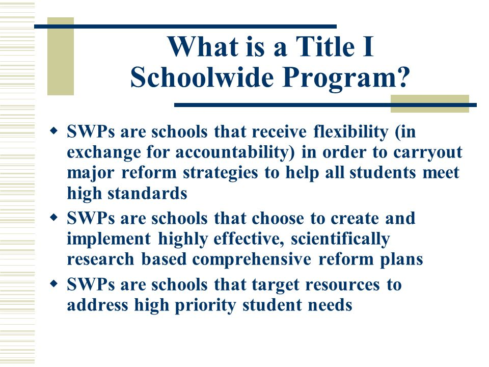 Submit, Implement and Review  Submit the plan to stakeholders for review and to board for approval  Implement the SWP  Monitoring the SWP  Offer opportunities for discussion and revision of the schoolwide campus plan at least annually