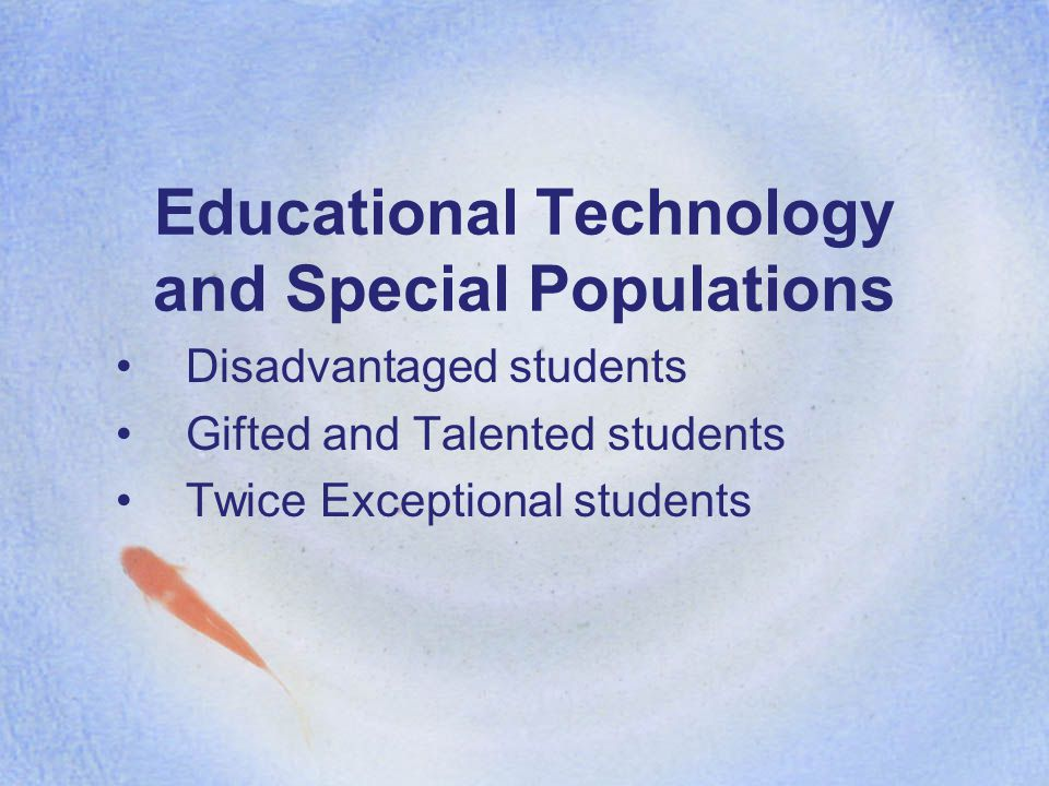 Identification of 2e Students and Meeting their Needs NCLB provides limited provision to gifted students.