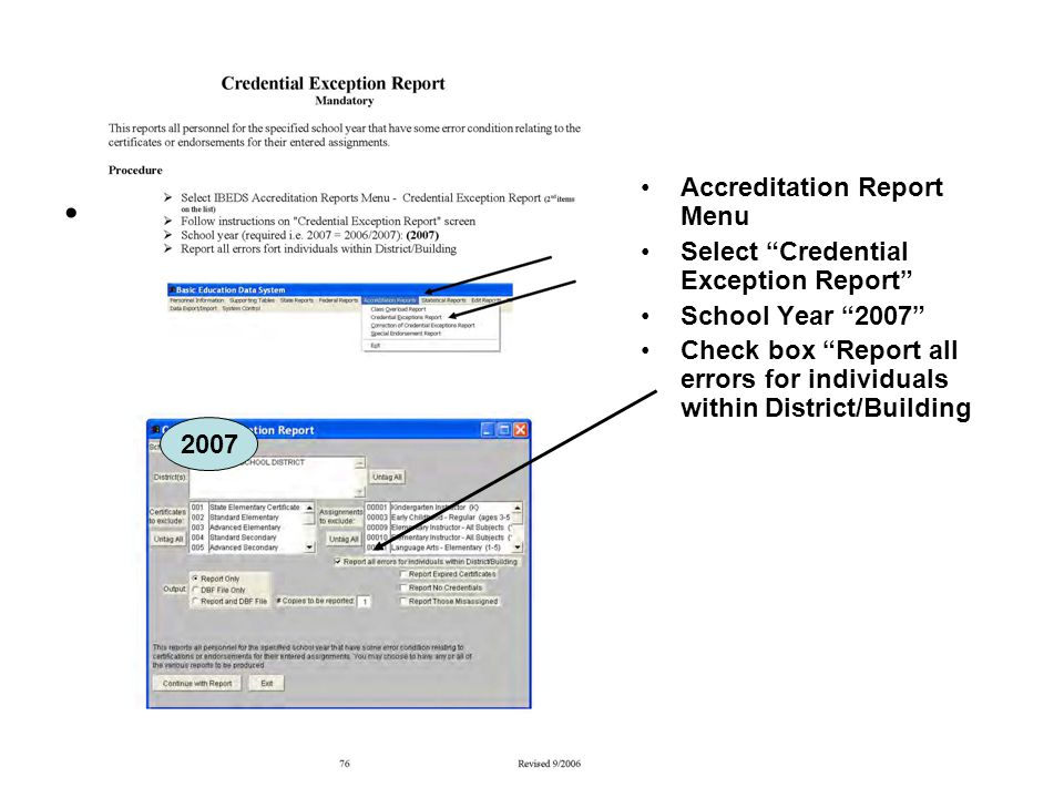 Accreditation Report Menu Select Credential Exception Report School Year 2007 Check box Report all errors for individuals within District/Building 2007