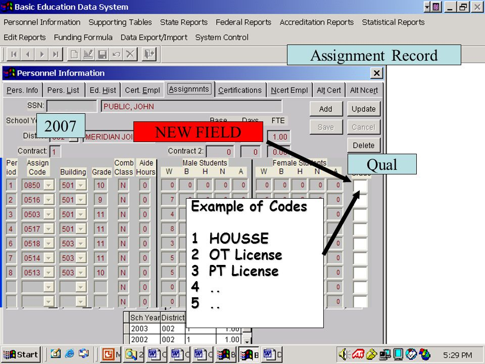 Assignment Record Qual NEW FIELD 2007 Example of Codes 1HOUSSE 2OT License 3PT License 4.. 5..
