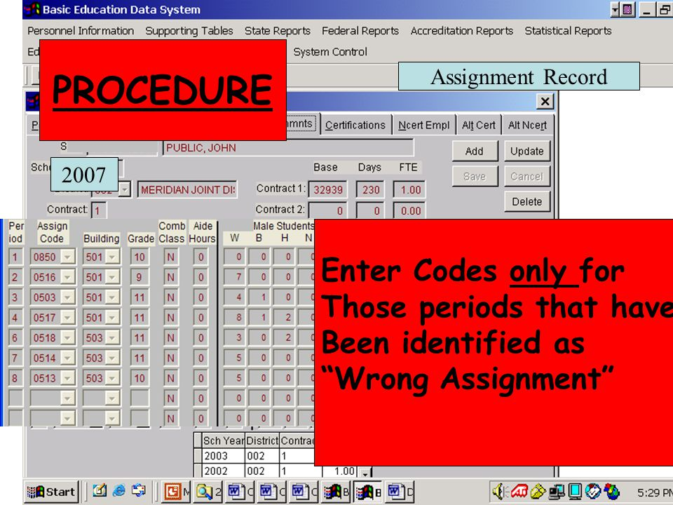 Assignment Record PROCEDURE 2007 Enter Codes only for Those periods that have Been identified as Wrong Assignment
