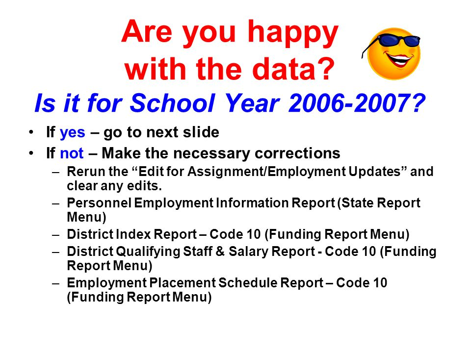 Are you happy with the data.Is it for School Year 2006-2007.
