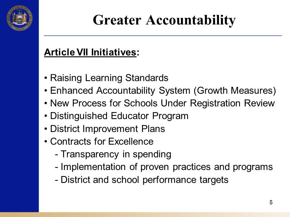 6 Greater Accountability Student Progress Reports Leadership Report Card Excelsior Scholars Program P-16 Data System Evaluate Teacher Preparation Programs Expand Alternative Teacher Prep Programs Teacher Tenure Determinations