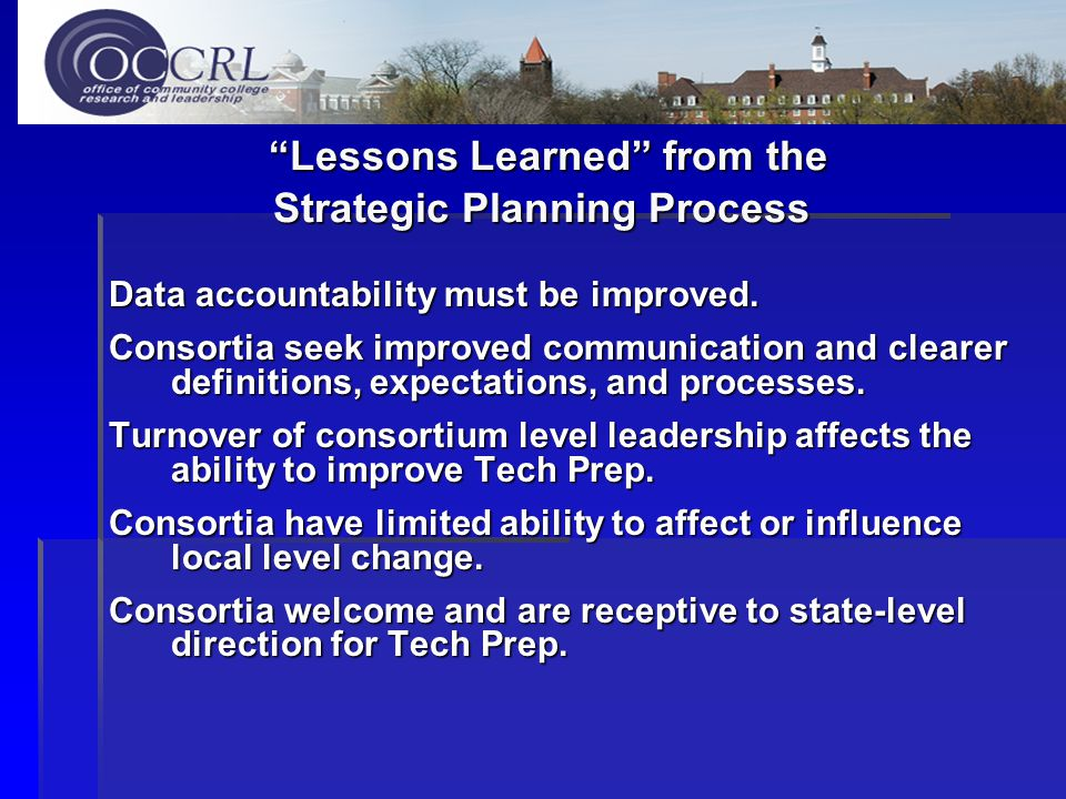 Lessons Learned from the Strategic Planning Process Lessons Learned from the Strategic Planning Process Data accountability must be improved.