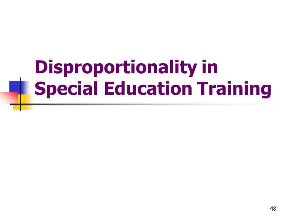 48 Disproportionality in Special Education Training