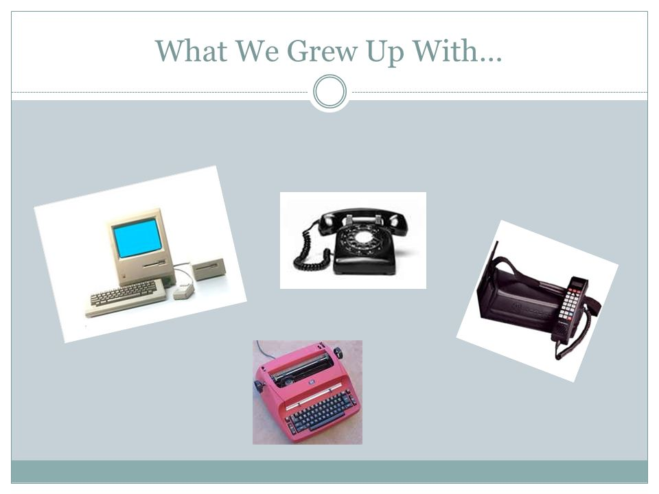 What We Grew Up With…