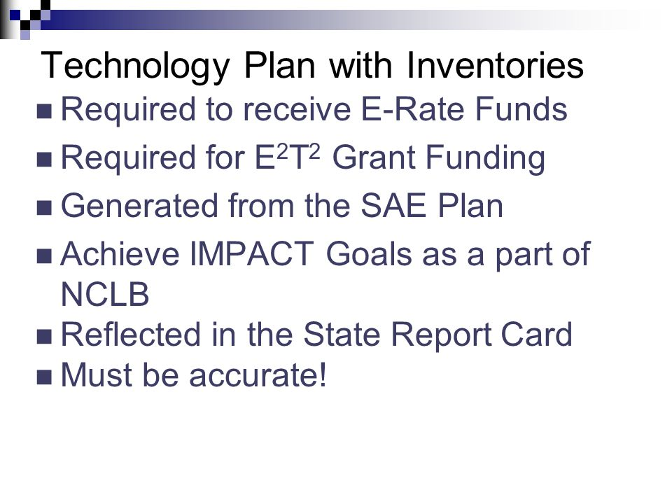 Appendix K Technology Plan  SAE PDCA strategies Include technology component Address IMPACT Goals  Budget Allocation Include all technology funding sources Technology Inventory Checklist