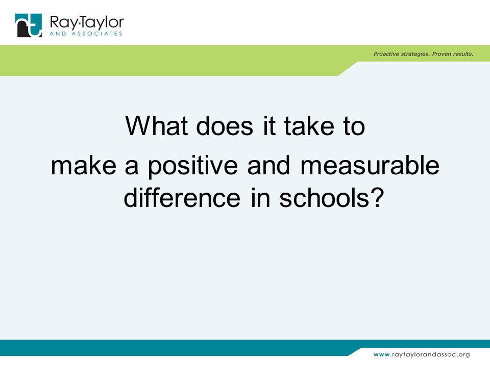What does it take to make a positive and measurable difference in schools