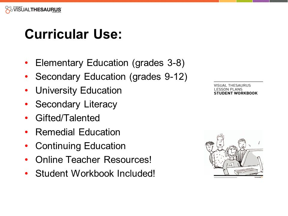 Curricular Use: Elementary Education (grades 3-8) Secondary Education (grades 9-12) University Education Secondary Literacy Gifted/Talented Remedial Education Continuing Education Online Teacher Resources.