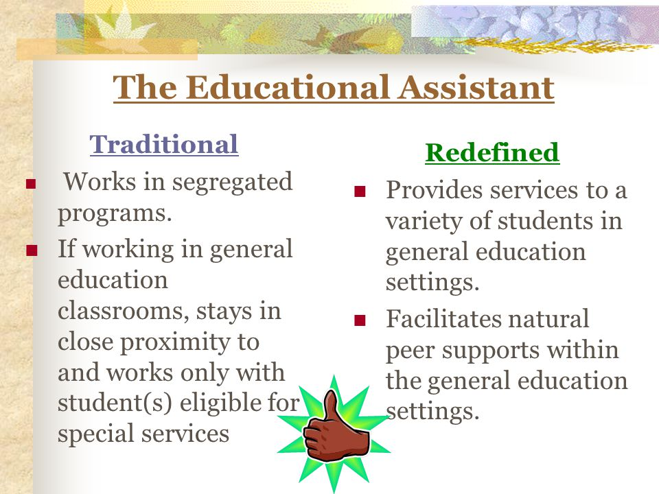 The Educational Assistant Traditional Works in segregated programs.
