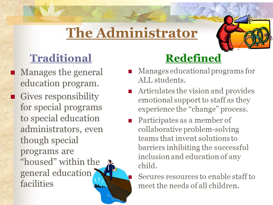 The Administrator Traditional Manages the general education program.