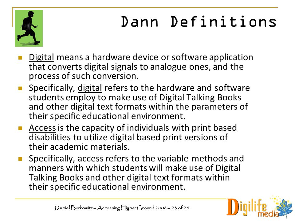 Dann Definitions Digital means a hardware device or software application that converts digital signals to analogue ones, and the process of such conversion.