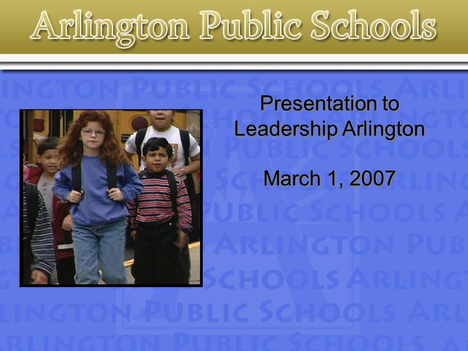 Presentation to Leadership Arlington March 1, 2007