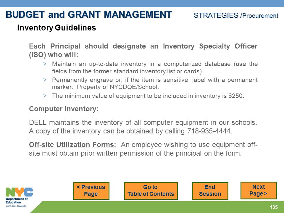 135 < Previous Page Next Page > Each Principal should designate an Inventory Specialty Officer (ISO) who will: >Maintain an up-to-date inventory in a computerized database (use the fields from the former standard inventory list or cards).