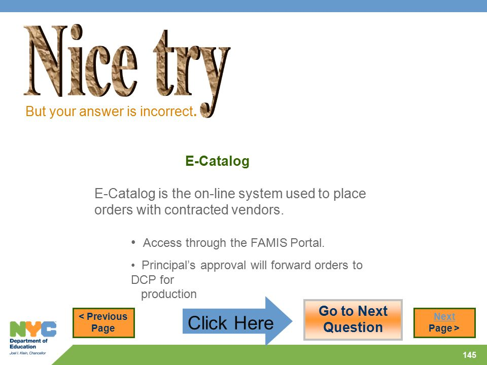 145 E-Catalog E-Catalog is the on-line system used to place orders with contracted vendors.