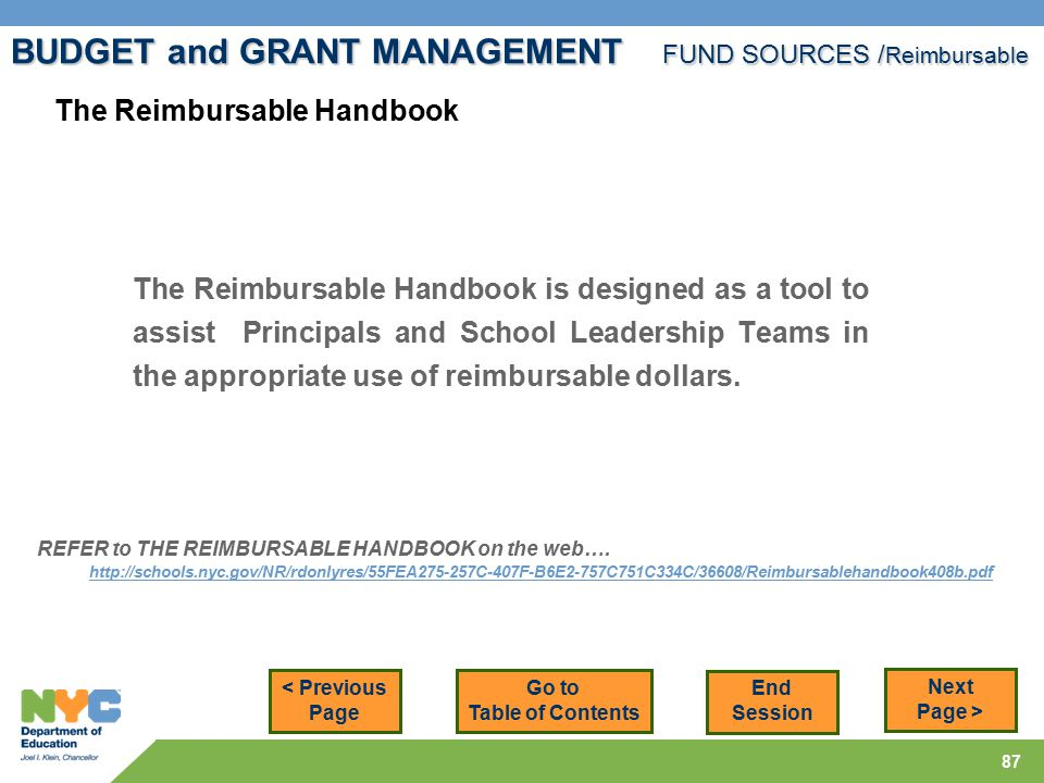 87 < Previous Page Next Page > The Reimbursable Handbook The Reimbursable Handbook is designed as a tool to assist Principals and School Leadership Teams in the appropriate use of reimbursable dollars.