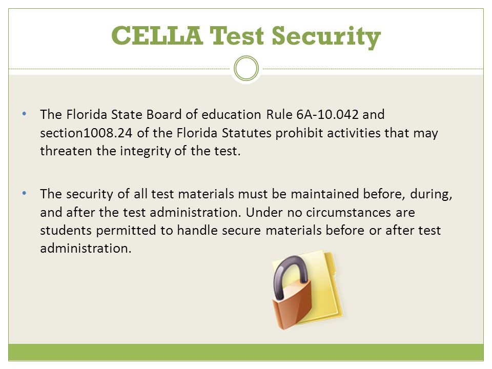 The Florida State Board of education Rule 6A-10.042 and section1008.24 of the Florida Statutes prohibit activities that may threaten the integrity of the test.