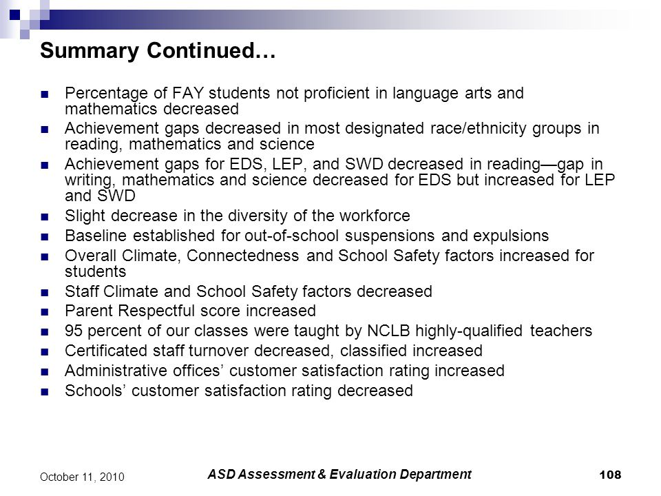 108 October 11, 2010 Summary Continued… Percentage of FAY students not proficient in language arts and mathematics decreased Achievement gaps decrease