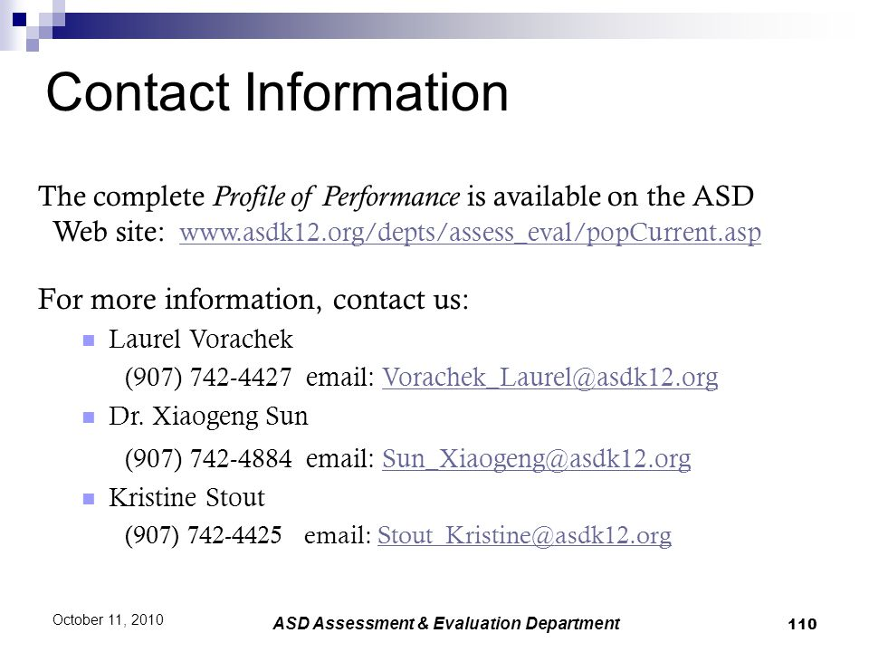110 October 11, 2010 ASD Assessment & Evaluation Department Contact Information The complete Profile of Performance is available on the ASD Web site: