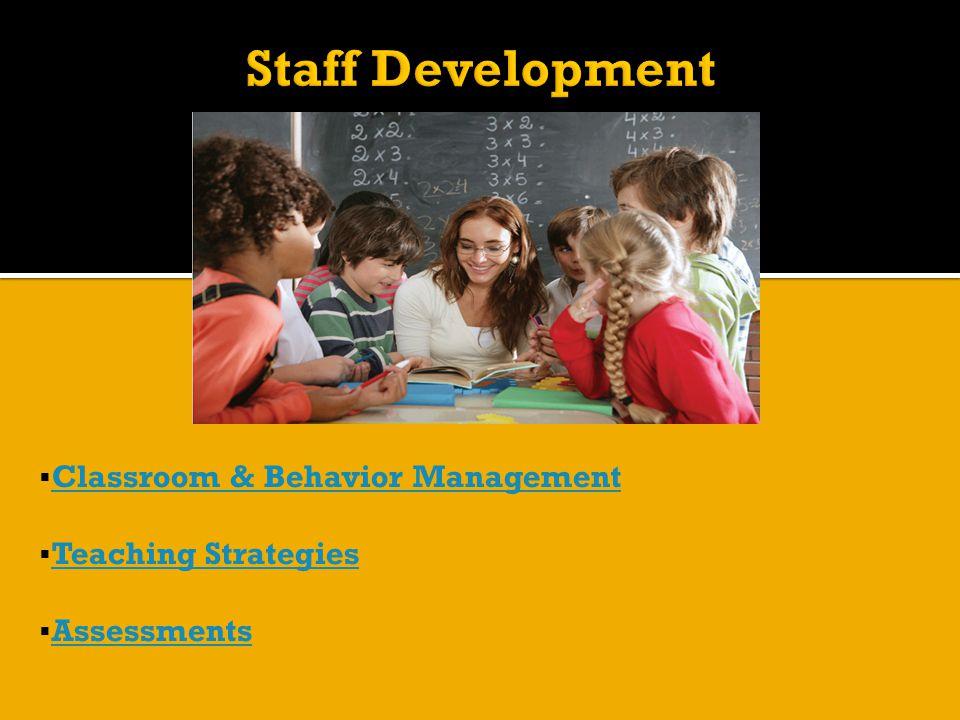 Classroom & Behavior Management Classroom & Behavior Management  Teaching Strategies Teaching Strategies  Assessments Assessments