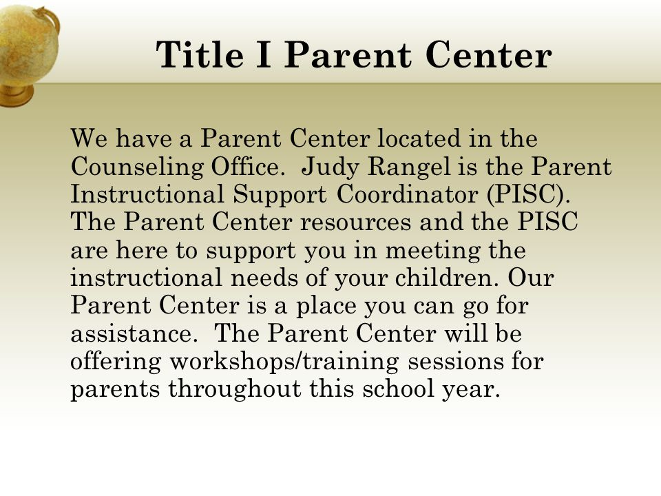 Title I Parent Center We have a Parent Center located in the Counseling Office.