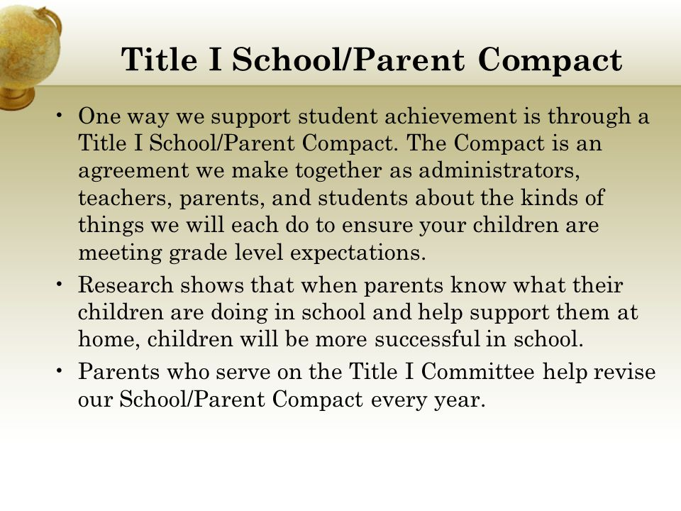 Title I School/Parent Compact One way we support student achievement is through a Title I School/Parent Compact. The Compact is an agreement we make t
