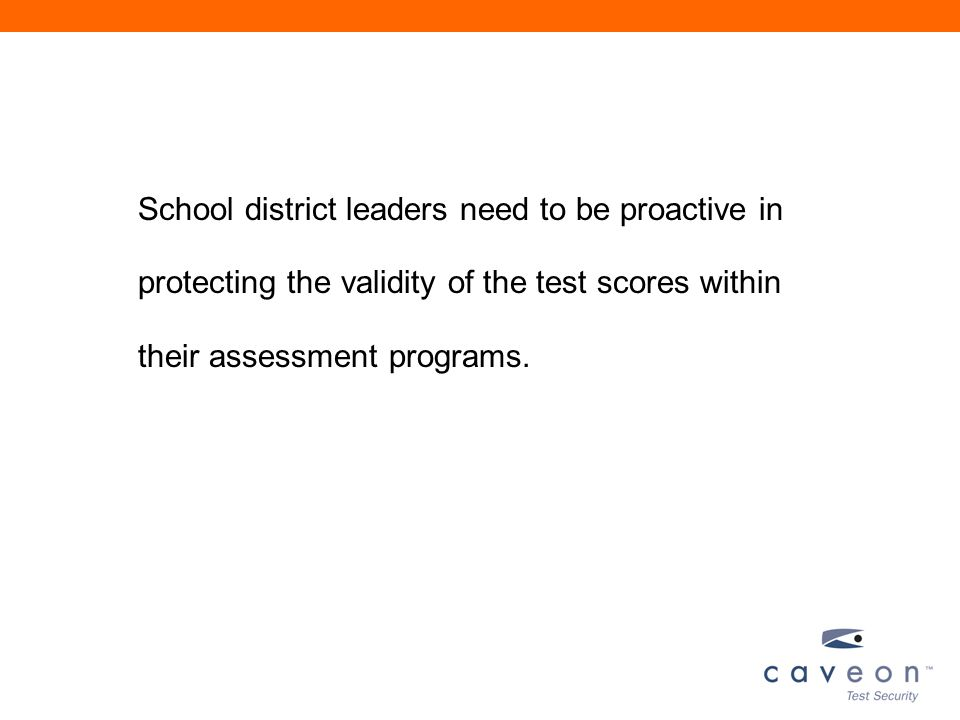 School district leaders need to be proactive in protecting the validity of the test scores within their assessment programs.