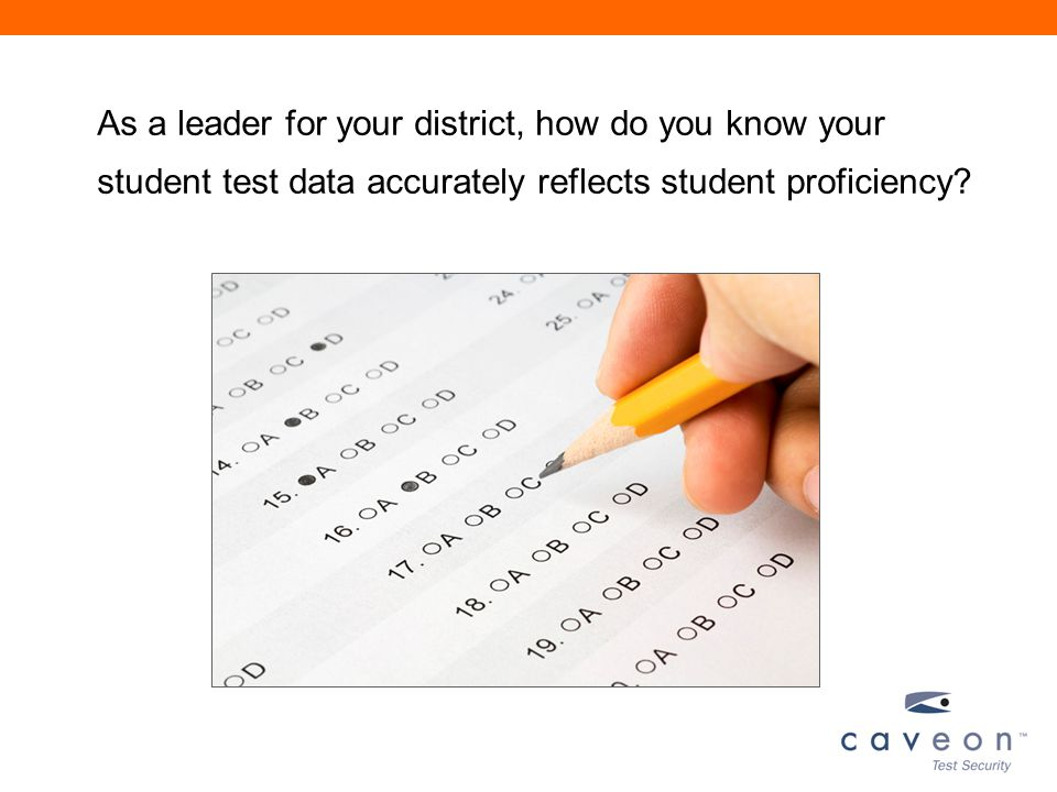 As a leader for your district, how do you know your student test data accurately reflects student proficiency?