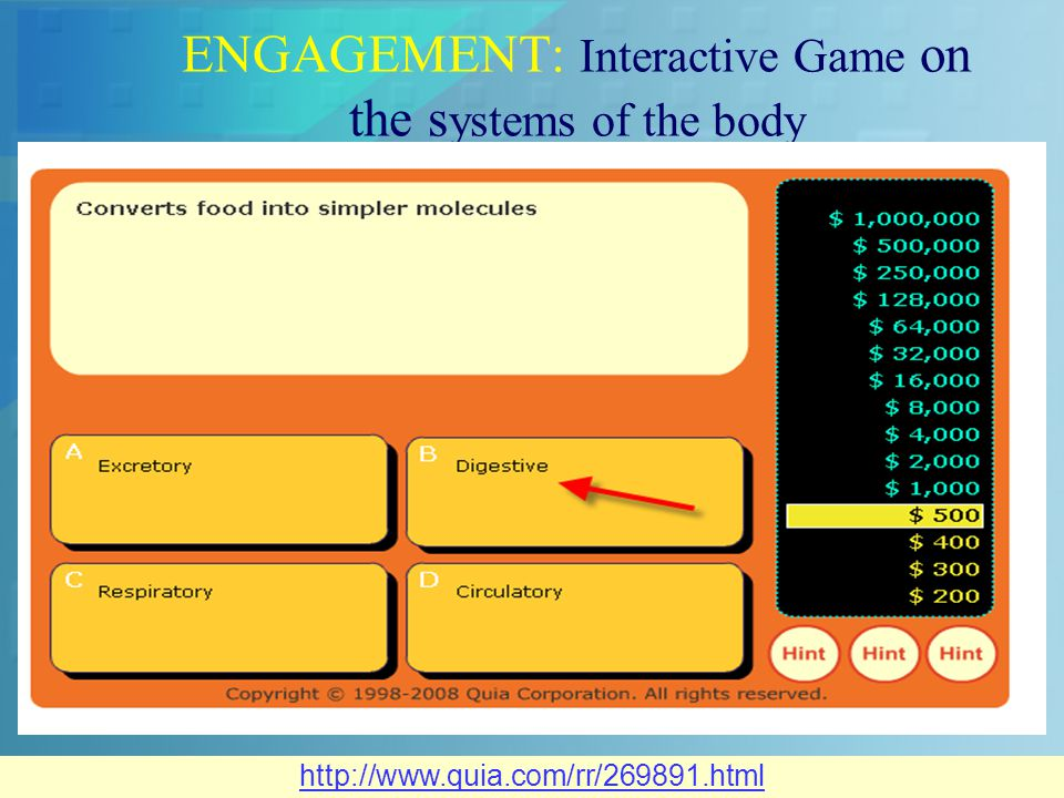 ENGAGEMENT: Interactive Game on the s ystems of the body http://www.quia.com/rr/269891.html