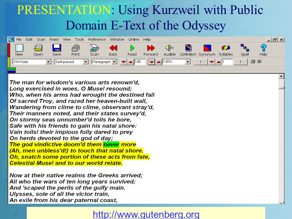 PRESENTATION: Using Kurzweil with Public Domain E-Text of the Odyssey http://www.gutenberg.org