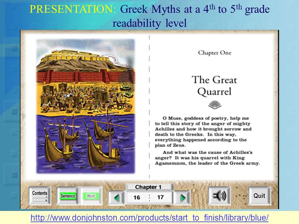 http://www.donjohnston.com/products/start_to_finish/library/blue/ PRESENTATION: Greek Myths at a 4 th to 5 th grade readability level