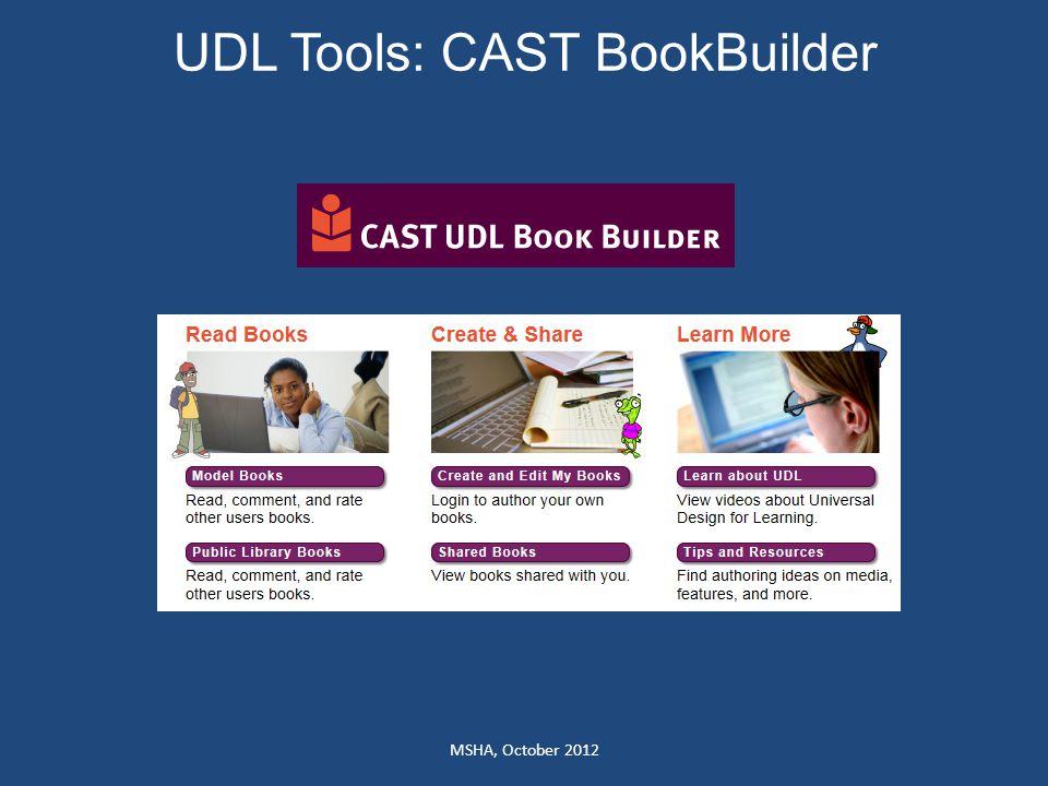 UDL Tools: CAST BookBuilder MSHA, October 2012