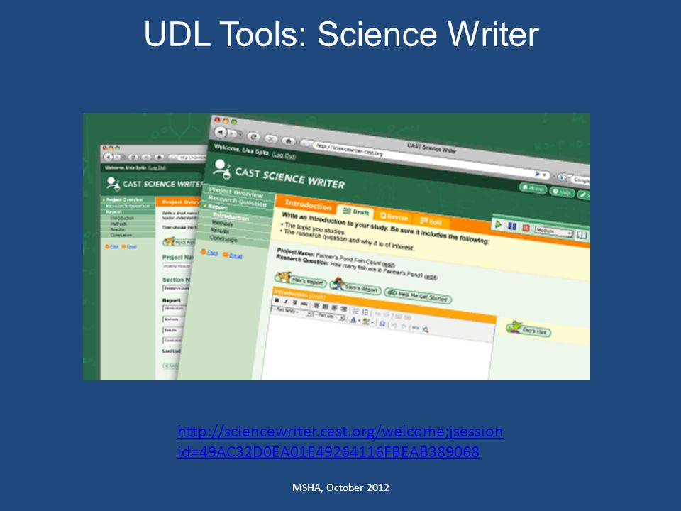 UDL Tools: Science Writer MSHA, October 2012 http://sciencewriter.cast.org/welcome;jsession id=49AC32D0EA01E49264116FBEAB389068