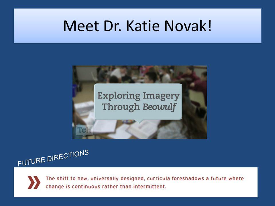 Meet Dr. Katie Novak! FUTURE DIRECTIONS