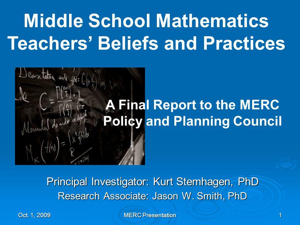 Oct. 1, 2009MERC Presentation1 Principal Investigator: Kurt Stemhagen, PhD Research Associate: Jason W. Smith, PhD Middle School Mathematics Teachers'