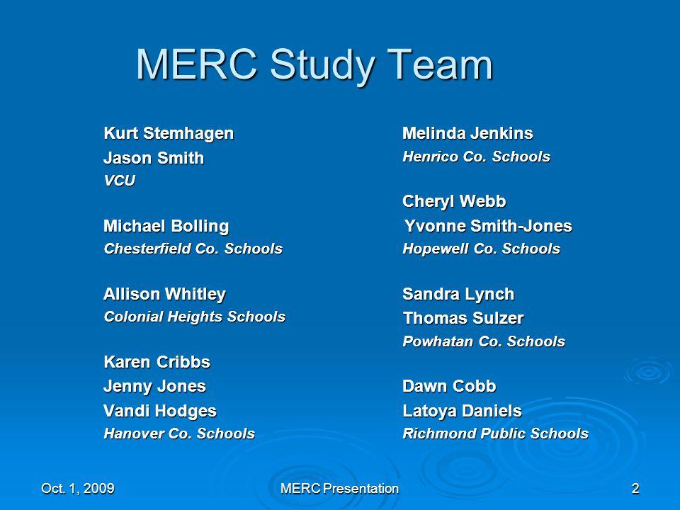 MERC Study Team Kurt Stemhagen Jason Smith VCU Michael Bolling Chesterfield Co.