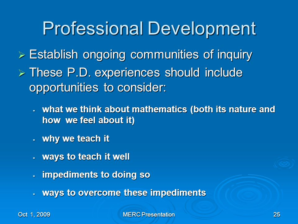 Professional Development  Establish ongoing communities of inquiry  These P.D.