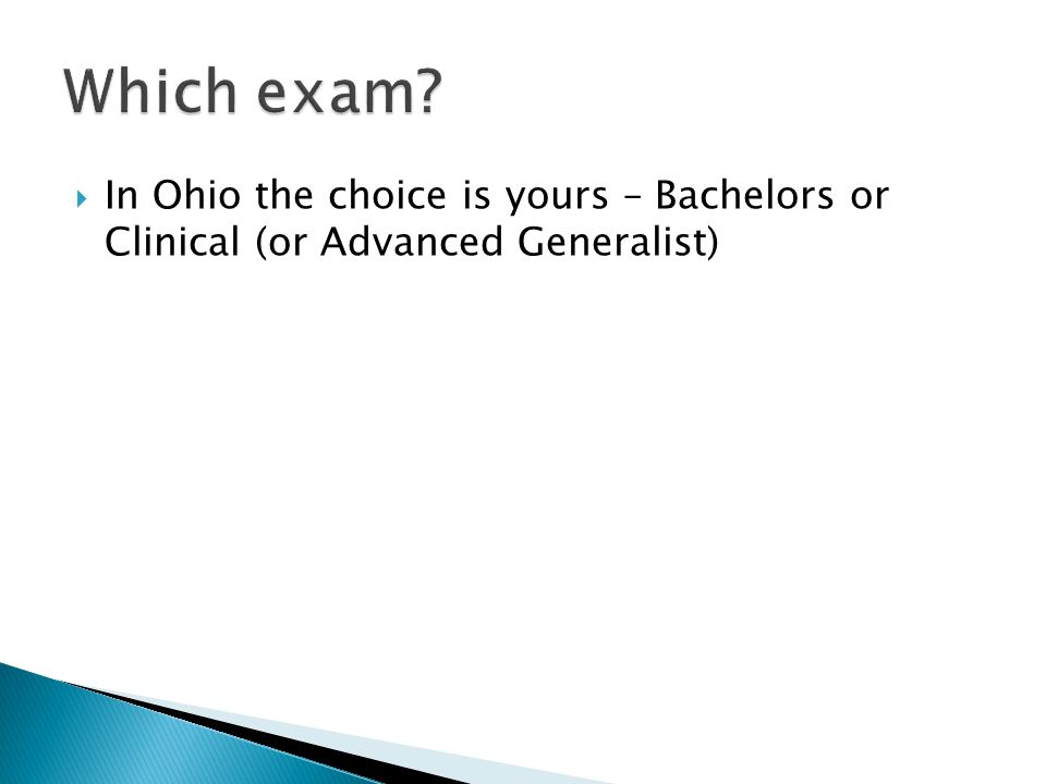  In Ohio the choice is yours – Bachelors or Clinical (or Advanced Generalist)