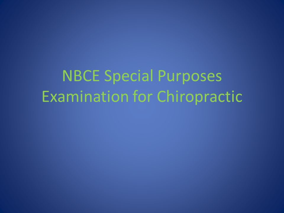 NBCE Special Purposes Examination for Chiropractic