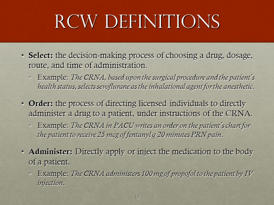 13 RCW Definitions Select: the decision-making process of choosing a drug, dosage, route, and time of administration.