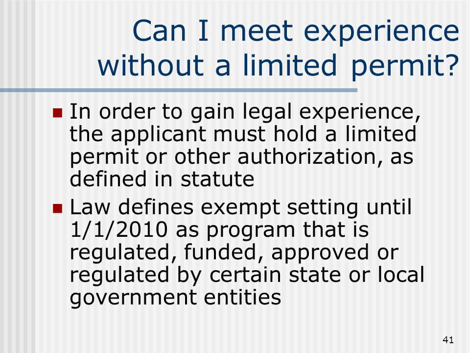 41 Can I meet experience without a limited permit.