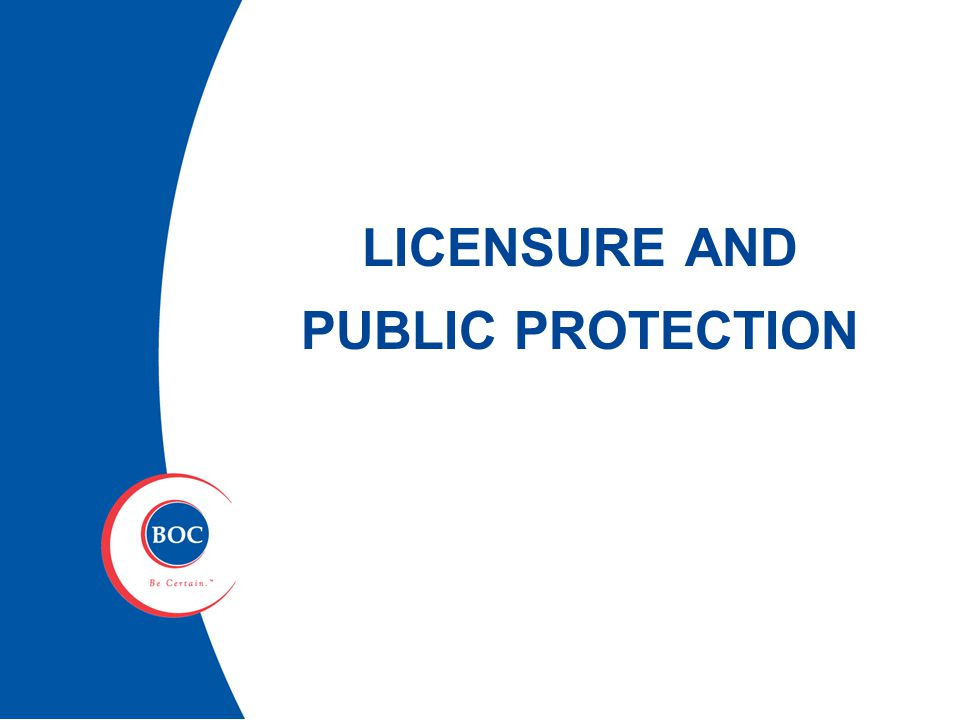 LICENSURE AND PUBLIC PROTECTION