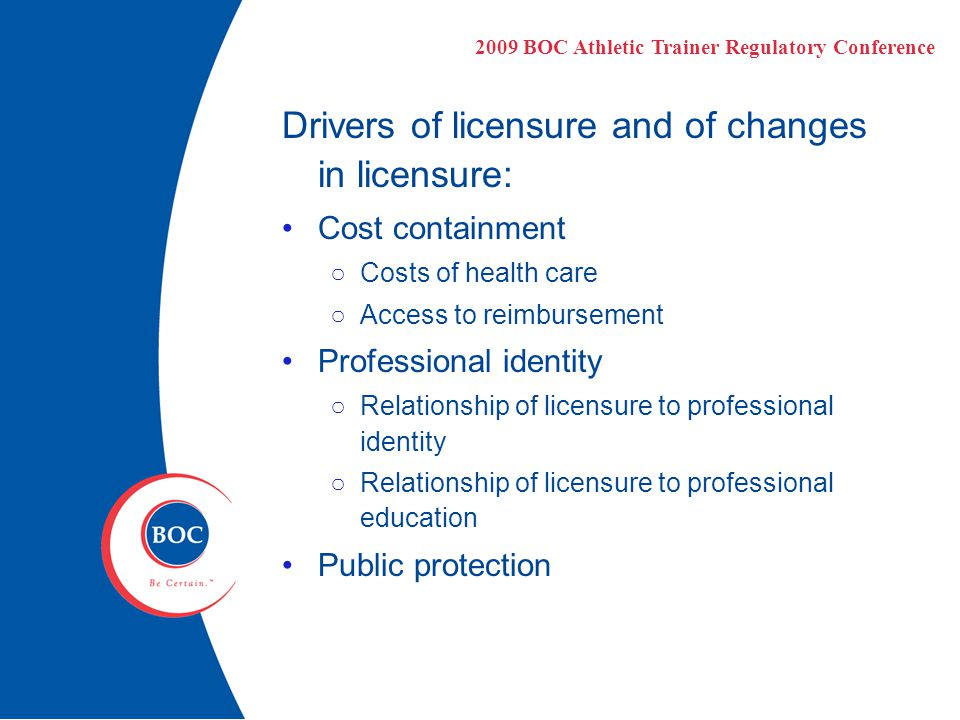 Drivers of licensure and of changes in licensure: Cost containment ○Costs of health care ○Access to reimbursement Professional identity ○Relationship