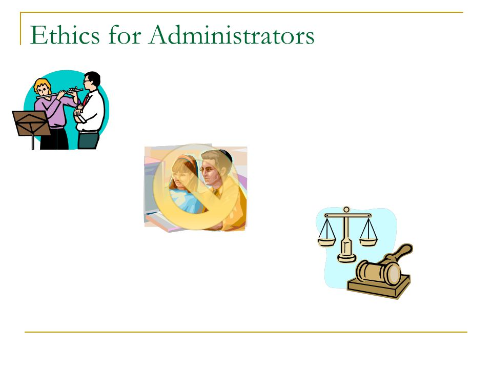 Ethics for Administrators